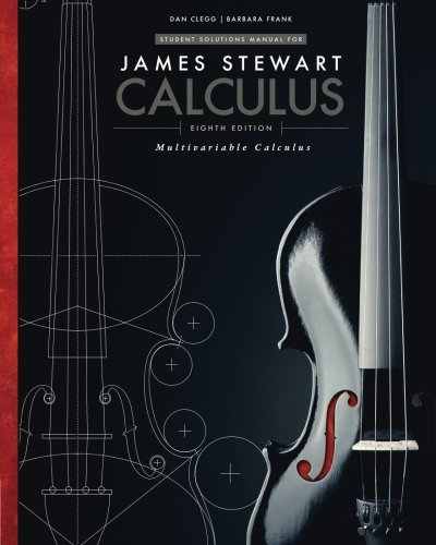 Student Solutions Manual, Chapters 10-17 for Stewart's Multivariable Calculus, 8th (James Stewart Calculus)