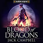 Blood of Dragons: The Legacy of Dragons, Book 2 | Jack Campbell