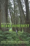 British Columbia's Inland Rainforest: Ecology, Conservation, and Management