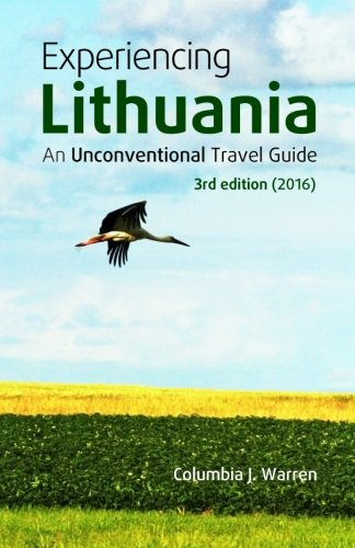 Experiencing Lithuania: 3rd Edition (2016)...