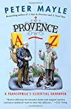Provence A-Z: A Francophile's Essential Handbook (Vintage Departures)