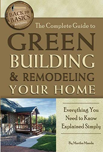 The Complete Guide to Green Building & Remodeling Your Home  Everything You Need to Know Explained Simply (Back to B