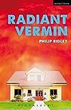 Radiant Vermin (Modern Plays)