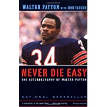 Never Die Easy: The Autobiography of Walter Payton by Payton, Walter Reprint edition (2001) Paperback