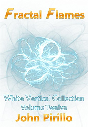 (Fractal Flames White Vertical Collection Volume Twelve: Another spectacular 100 mesmerizing images drawn from the universe of fractal flames which is filled with awesome textures and colors.)