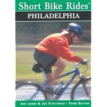 Short Bike Rides® in and around Philadelphia, 3rd (Short Bike Rides Series)