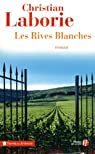 Les Rives Blanches par Christian Laborie