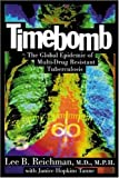 Timebomb : The Global Epidemic of Multi-Drug Resistant Tuberculosis