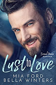 Lust to Love : A Second Chance Romance by [Ford, Mia, Winters, Bella]