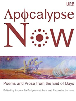 Apocalypse Now: Poems and Prose from the End of Days (English Edition) por [Atwood, Margaret, Bacigalupi, Paolo, Oates, Joyce Carol, Benedict, Pinckney, Hummer, T. R., Fried, Seth, Prufer, Kevin, Link, Kelly]