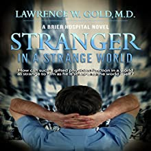 Stranger in a Strange World: Asperger's: The Outsider: A Brier Hospital Novel Audiobook by Lawrence Gold Narrated by Tim Danko