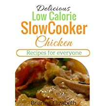 Delicious Low Calorie Slow Cooker Chicken Recipes For Everyone