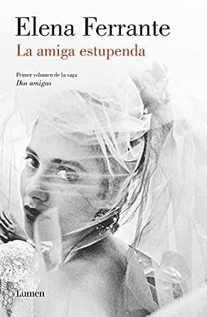 La amiga estupenda (Dos amigas 1) eBook: Elena Ferrante