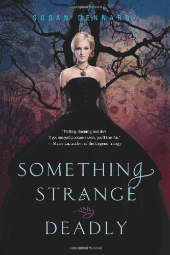 full something strange and deadly book series by susan dennard