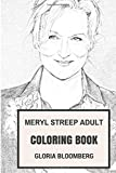 Meryl Streep Adult Coloring Book: Best Actress of Generation and Academy Award Winner, Talented Actress and Philantropist Inspired Adult Coloring Book (Meryl Streep Books)