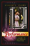 Choral Performance, Steven Eric Plank, 0810851415
