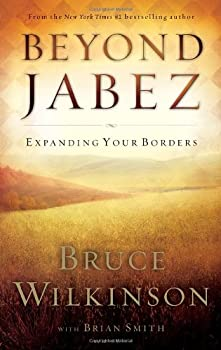 Beyond Jabez: Expanding Your Borders 1590523679 Book Cover