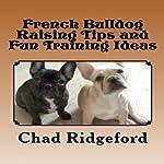 French Bulldog: Raising Tips and Fun Training Ideas | Chad Ridgeford