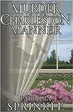 Murder in the Charleston Manner (Sheila Travis Mysteries Series)