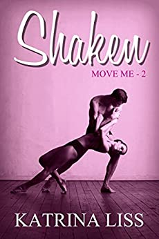 Shaken (Move Me Book 2) by [Liss, Katrina]