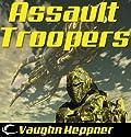 Assault Troopers Hörbuch von Vaughn Heppner Gesprochen von: Christian Rummel