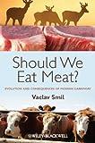 Should We Eat Meat?, Vaclav Smil, 1118278720