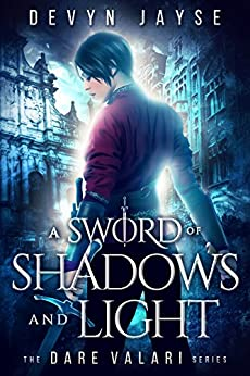 A Sword of Shadows and Light (Dare Valari Book 2) by [Jayse, Devyn]
