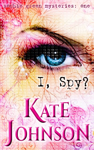 I, Spy? (Sophie Green Mysteries Book 1)