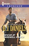 Rescue at Cardwell Ranch, B. J. Daniels, 0373697643