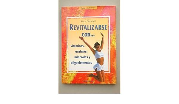 VITAMINAS, ENZIMAS, MINERALES Y OLIGOELEMENTOS: KLAUS OBERBEIL: 9788427021174: Amazon.com: Books