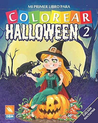 Mi primer libro para colorear - Halloween 2 - Edición nocturna: Libro para colorear para niños - 27 dibujos - Volumen 2 - Edición nocturna (Halloween - Nocturna) (Spanish Edition)