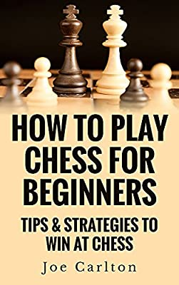 How To Play Chess For Beginners: Tips & Strategies To Win At Chess