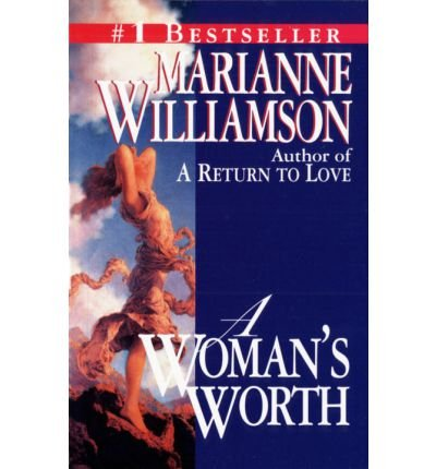 [(A Woman's Worth)] [Author: Marianne Williamson] published on (January, 2003)
