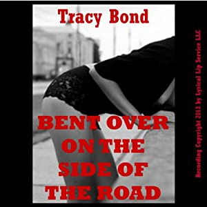 Bent Over on the Side of the Road Audiobook