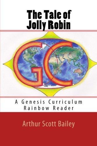 Read Online The Tale of Jolly Robin: A Genesis Curriculum Rainbow Reader (Red Series) (Volume 1) pdf epub