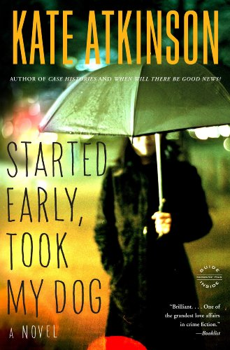 Started Early, Took My Dog: A Novel (Jackson Brodie Book 4) ()