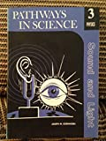 img - for pathways in science sound and light (physics 3) book / textbook / text book