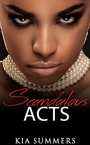 Search : Scandalous Acts: The Tianna Fox Story (A Christian African American Romance Series Book 1)