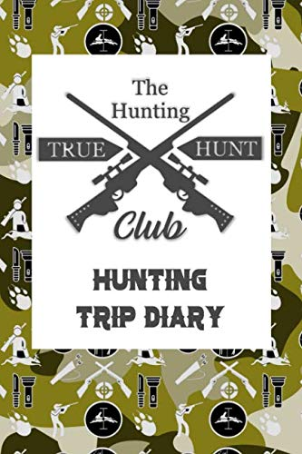 The Hunting True Hunt Club: Hunting Trip Diary Camouflage ( Camo ) Journal Notebook Cover | Outdoor Record for Hunts from Bucks to Ducks Fishing To Elk Camp | Space for up 50 Trip Details (Wild Boar Archery Targets)