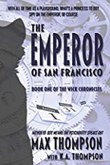 The Emperor of San Francisco (The Wick Chronicles) (Volume 1) Paperback