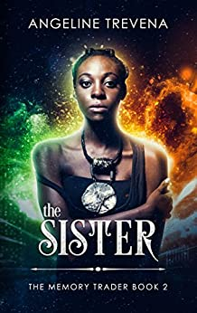The Sister (The Memory Trader Book 2) by [Trevena, Angeline]