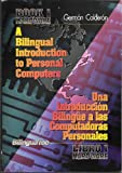 A Bilingual Introduction to Personal Computers, German Calderon, 0964503719