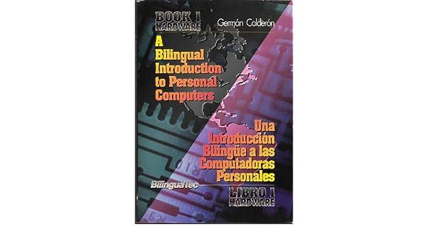 Amazon.com: A Bilingual Introduction to Personal Computers: Book 1 - Hardware / Una Introduccion Bilingue a Las Computadoras Personales Libro 1-Hardware ...