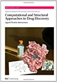 Computational and Structural Approaches to Drug Discovery : Ligand-Protein Interactions, , 0854043659