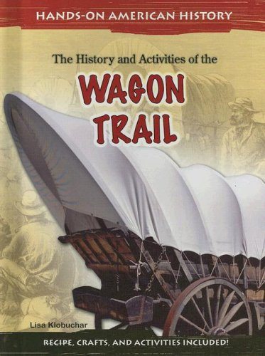 The History and Activities of the Wagon Trail (Hands-on American History)