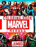 MARVEL Heroes JUMBO Coloring Book: Avengers, Guardians of the Galaxy, Spiderman, Deadpool, Antman, Black Panther, Ironman, Captain of America, Hulk, ... Raccoon, Gamora, Drax, Thanos, Dr. Strange