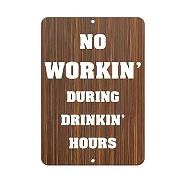 Keine Arbeiten, während Drinkin Stunden Deko Schilder mit Sprüche
