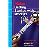 Getting Started with littleBits: Prototyping and Inventing with Modular Electronics
