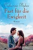 Fast für die Ewigkeit (Not Quite 4) (German Edition)