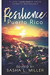 Resilience: Puerto Rico: A Less Than Three Press Charity Anthology Paperback